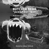 "Butcher Bear ""Jack's First Trip"" *Episode #12"