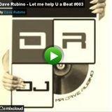Dave Rubino - Let me help U a Beat #003