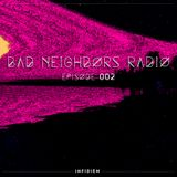 Bad Neighbors Radio - Episode 002