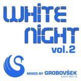 White Night - Bled v belem - Vol.2 (mixed by Grobovšek)