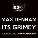 MAX DENHAM - ITS GRIMEY