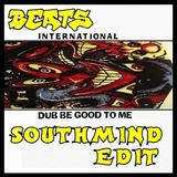 Beats International - Dub Be Good To Me (Southmind Edit)