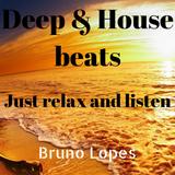 Deep & House beats... Just relax and listen!