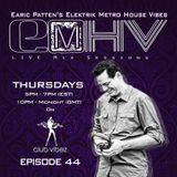 DJ Earic Patten's Elektrik Metro House Vibes Mix Sessions on Club Vibez Radio U.K. | Episode 44