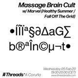 Massage Brain Cult w/ Marvel (Threads*A CORUÑA) - 05-Feb-20