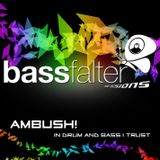 Ambush bassfalter - In Drum and Bass I trust