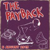 The Payback 6th August 2019 - ft Laurent Garnier, Benny Page, Femi Kuti, Kool Keith + Roy Ayres
