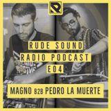 Rude Sound: Radio Podcast E04 w/ Magno b2b Pedro La Muerte