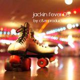 jackin fever 03