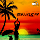 Podcast Discover'INP Ep. 09 - Tropical House, Deep House & Chill House