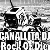 Canallita`s Back.... Rock Or Die!!!