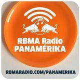 RBMA Radio Panamérika No.363 - Danos hoy el taco nuestro de cada día