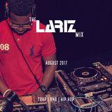 The LarizMix - August 2017: Trap | RnB | Hip Hop [Full Mix]