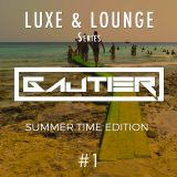 Gautier -  Luxe & Lounge #1 (Summer Time)