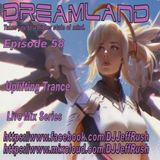 Dreamland Episode 58, October 3rd, 2017, Uplifting Trance - Angelic Voices