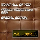 Set Mr Aioria - Want All Of You (French House Rmix 2014 - Special Edition)