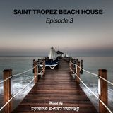 SAINT TROPEZ BEACH HOUSE Episode 3 - Mixed by Dj NIKO ST TROPEZ