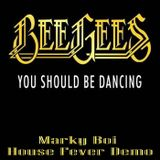 Bee Gees - You Should Be Dancing (Marky Boi House Fever Demo)
