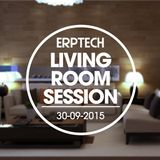 ERPTECH - Living Room Session 30-09-2015