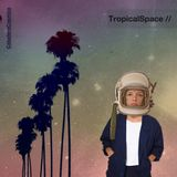 CaballeroCosmica - This is the first   TropicalSpace  