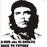A-BOR aka DJ.BOOLYA - BACK TO FUTURE