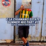 E LA CHIAMANO ESTATE // SUMMER MIX #1