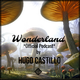 Hugo Castillo @ Wonderland Official Podcast