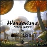 Hugo Castillo @ Wonderland Official Podcast