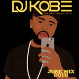 DJKOBE- JUNE 2018 MIX #UK, RNB, URBAN & AFROBEATS