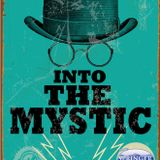 Into the Mystic: Episode 9