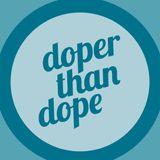 Doper Than Dope No. 12