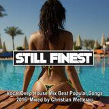 Still Finest ♦ Vocal Deep House Mix Best Popular Songs 2016 ♦ Mixed by Christian Wetterau