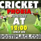 Cricket Phobia with Salman Sheikh