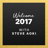 Steve Aoki - Welcome 2017 @ Beats 1 Radio