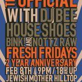 Fresh Fridays (2.8.13) w/ DJ Bee, B!nk, Nottz Raw & House Shoes