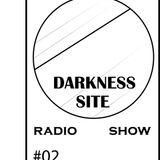 Darkness Site Radio Show #02