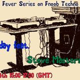 Valley Fever-Fnoob Techno Radio with Steve Masterson
