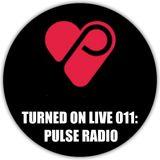 Turned On Live 011: Pulse Radio