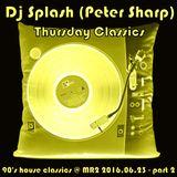 Dj Splash (Peter Sharp) - Thursday Classics - 90's house classics @ Petőfi rádió 2016.06.23.