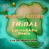 Room Session Tribal Latino&Afro Beats March 2016