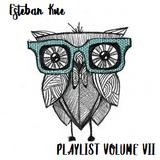 Esteban Kue - PLAYLIST VOLUME VII