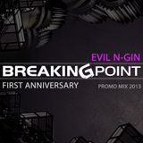 Evil N-Gin Breaking Point First Anniversary Promo