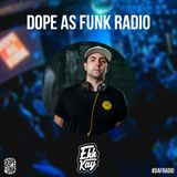 Dope as Funk Radio presents: DJ Ehh Kay (Canada)