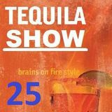 25 Tequila Show