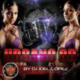 DJ JOEL LOPEZ - SET URBANO RD