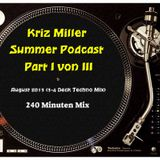 Kriz Miller - Summer Podcast Part I / III August 2013 (3-4 Deck Techno Mix)