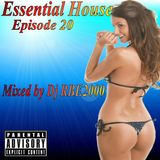 Essential House Ep 20 By Dj RBE2000