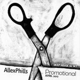 AllexPhills - Promotional Deep House DJ Set (April 2012)