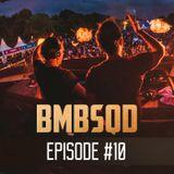 Blackburn & Aeros present BMBSQD - Episode 10 #BSQ10