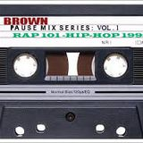 Rap 101- Brown Pause Mix - '93